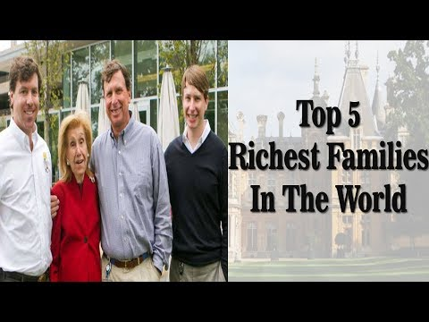Top 5 Richest Families In The World And Their Real 2017 Net Worth