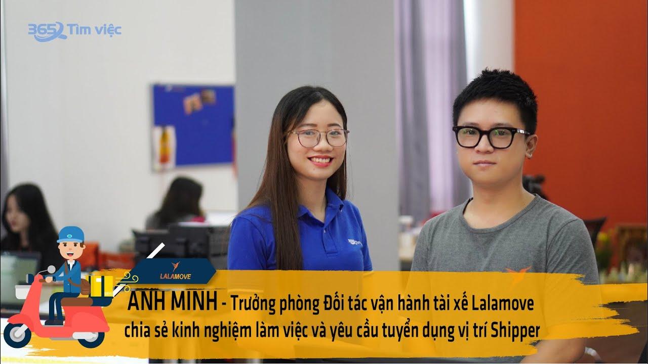 Anh Minh – trưởng phòng đối tác vận hành tài xế chia sẻ kinh nghiệm làm việc và vị trí shipper