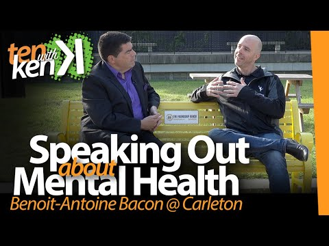 Speaking Out about Mental Health: Benoit-Antoine Bacon @ Carleton
