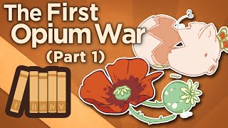 First Opium War - Trade Deficits and the Macartney Embassy - Extra History - #1