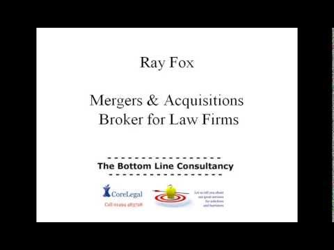 Solicitors Firms - Mergers and Acquisitions in the UK with Ray Fox
