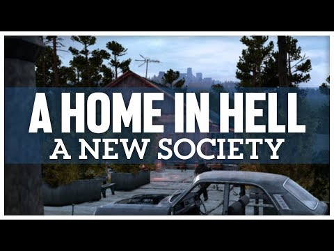 A New Society || DayZ: A Home In Hell - Episode 1