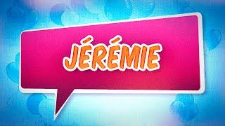 Joyeux anniversaire Jérémie
