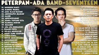 Download lagu Peterpan,Ada Band & Seventeen Full Album - 45 Lagu Hits Terpopuler | Lagu Pop Indonesia Terbaik