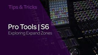 Pro Tools | S6 Tips & Tricks: Exploring Expand Zones