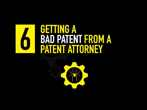 Deadly Mistake #6: Getting a BAD PATENT from a patent attorney
