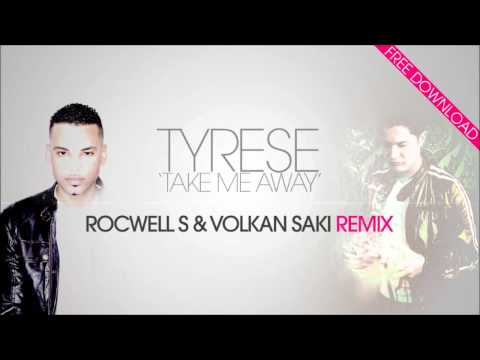 Tyrese - Take Me Away (ROCWELL S & VOLKAN SAKI remix) (+DOWNLOAD LINK!)