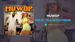 New Similar Songs Like Mulatto - Muwop  ft. Gucci Mane