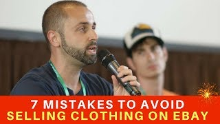 7 Mistakes To Avoid Before You Start Selling Clothing on eBay