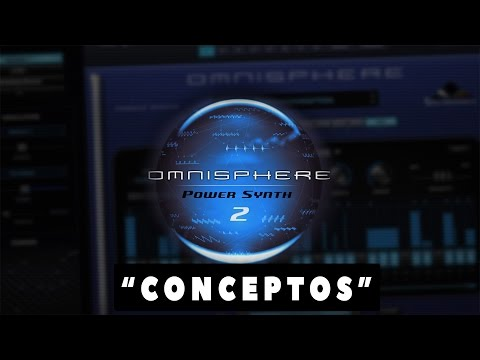 """OMNISPHERE 2 - Cómo usarlo desde 0 - Capítulo 1 - """"Conceptos Principales"""""""