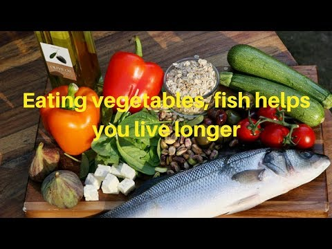 Eating vegetables, fish helps you live longer