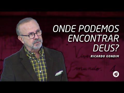 ONDE PODEMOS ENCONTRAR DEUS? | Ricardo Gondim