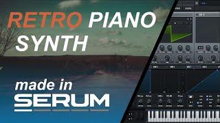 SERUM   Retro Piano Synth Tutorial