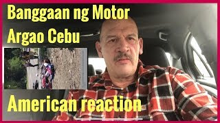 American Reaction | Banggaan ng Motor sa Argao Cebu | Kawawa he need someone hold he hands