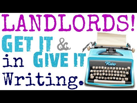 Landlords! Always Get It and Give It in Writing | Landlord Tips