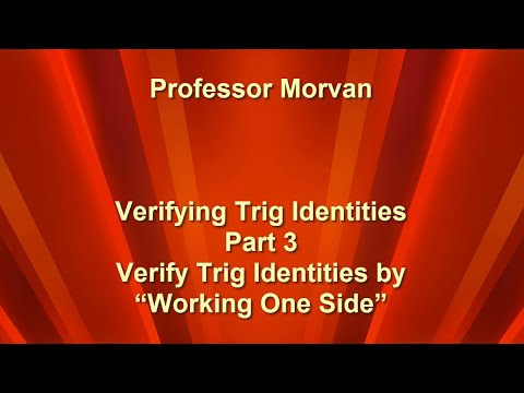 "Math 142, 5.2 Part 3, Verify Trig Identities by ""Working One Side"""