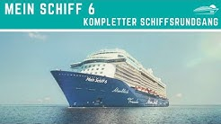 Mein Schiff 6: Kompletter Rundgang ✅