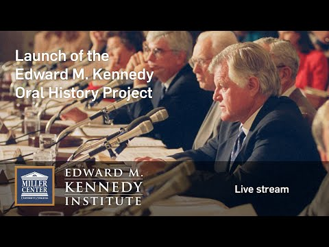 Edward M. Kennedy Oral History Project Launch Ceremony