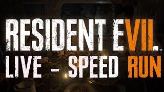 LIVE - RESIDENT EVIL 7 - SPEED RUN