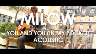 Milow - You And Me (In My Pocket) - Acoustic [ Live in Paris ]