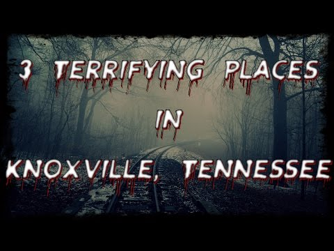 3 Scary Places I've Visited In Tennessee (Knoxville)