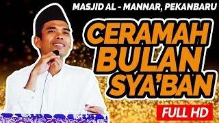 Gambar cover Ceramah Terbaru Ustadz Abdul Somad Lc, MA Bulan Syaban (Masjid Al-Mannar, Pekanabru)