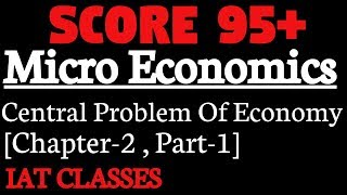 Central Problem of Economy class 11th & 12th,[Part-1] MicroEconomics