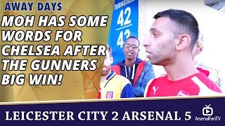 Moh Has Some Words For Chelsea after The Gunners Big Win! | Leicester City 2 Arsenal 5