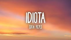 Sofia Reyes - Idiota (Letra/Lyrics)