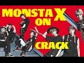 [EXO GIVEAWAY] MONSTA X on CRACK!