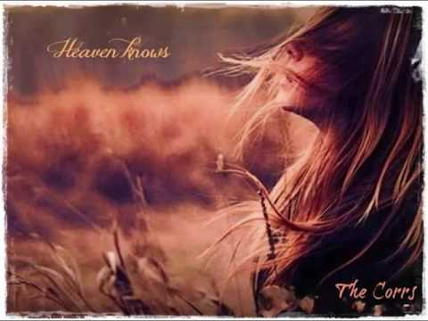 The Corrs Heaven knows