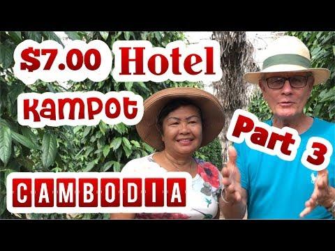 Kampot Cambodia YES $7.00 Hotel: Our Cambodia In 6 week : PART 3 ,Kampot:, Angkor, Phnom Penh