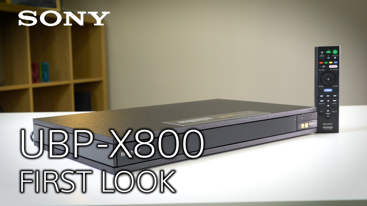 In-depth look at Sony's UBP-X800 4K Ultra HD Blu-ray player