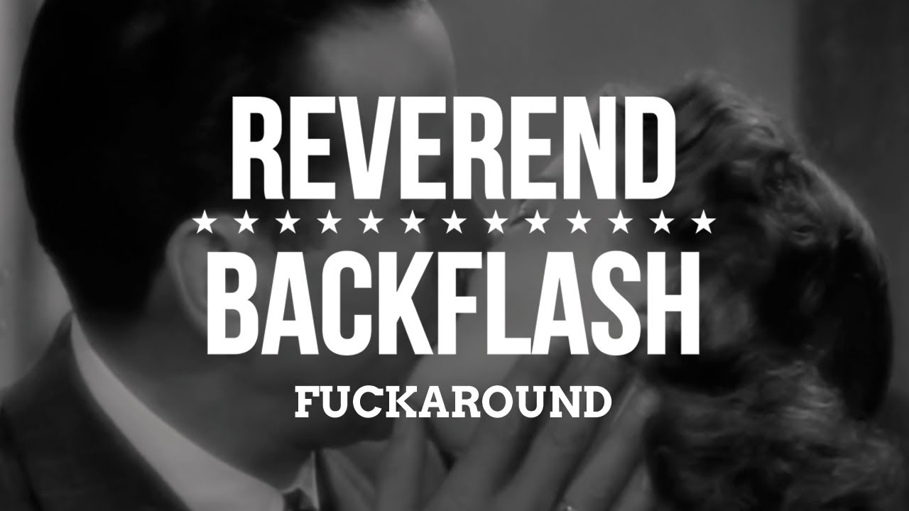 REVEREND BACKFLASH - Fuckaround (Official Video)