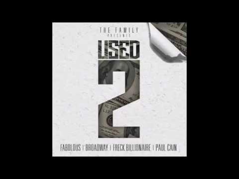Street Family - Used 2 [Fabolous, Broadway, Freck Billionaire & Paul Cain]