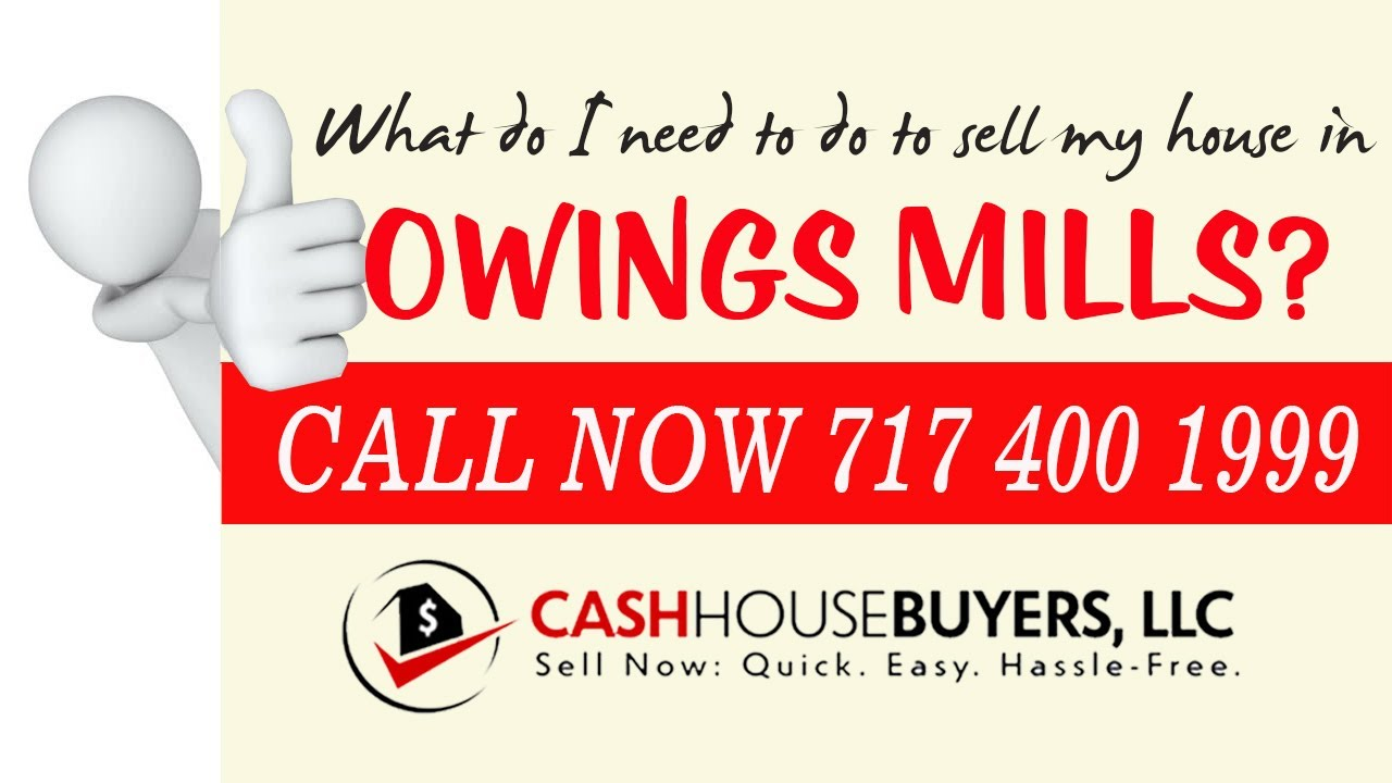 What do I need to do to sell my house fast in Owings Mills MD | Call 7174001999 | We Buy House