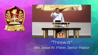 """THROW IT"" - PASTOR JESSE W. PLATER (7.5.20)"