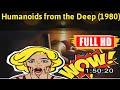 [ [R3V1EW M0V1E] ] No.68 #Humanoids from the Deep (1980) #The2045kaerq