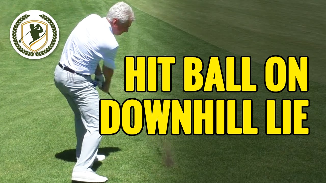 HOW TO HIT A GOLF BALL ON A DOWNHILL LIE - YouTube