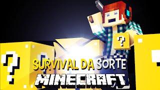 Survival da Sorte #01 - A Sorte Não Esta do Nosso Lado !!