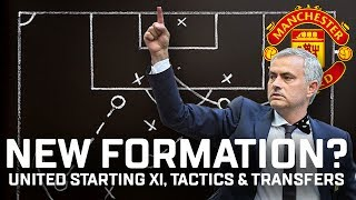new formation manchester united starting xi tactics transfers 2017 18