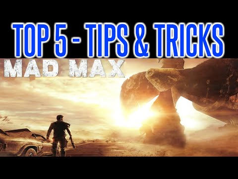 Mad Max - TOP 5 GAME TIPS & TRICKS | Hints | How To's | PS4 Xbox One