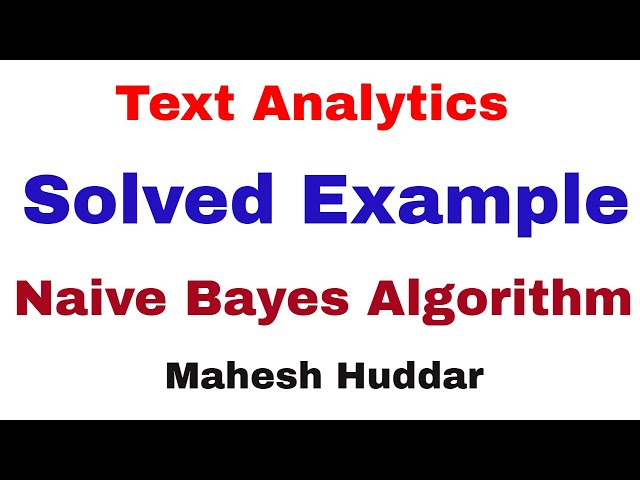 Solved Example Text Analytics or Text Classification using Naïve Bayes Classifier by Mahesh Huddar