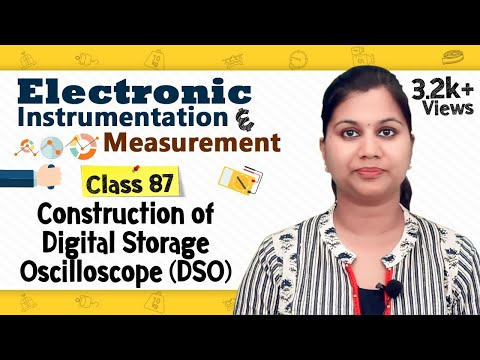 Construction of Digital Storage Oscilloscope (DSO) - Electronic Instrumentation and Measurement