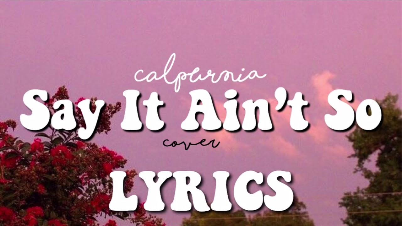 Download Calpurnia - Say It Ain't So Cover Lyrics