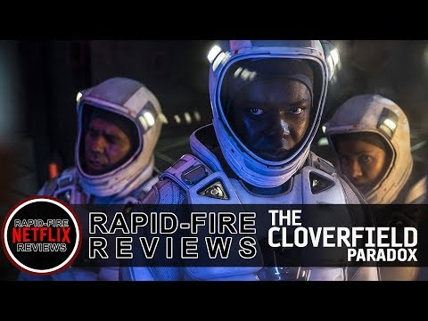 THE CLOVERFIELD PARADOX (2018) - Rapid-Fire Reviews