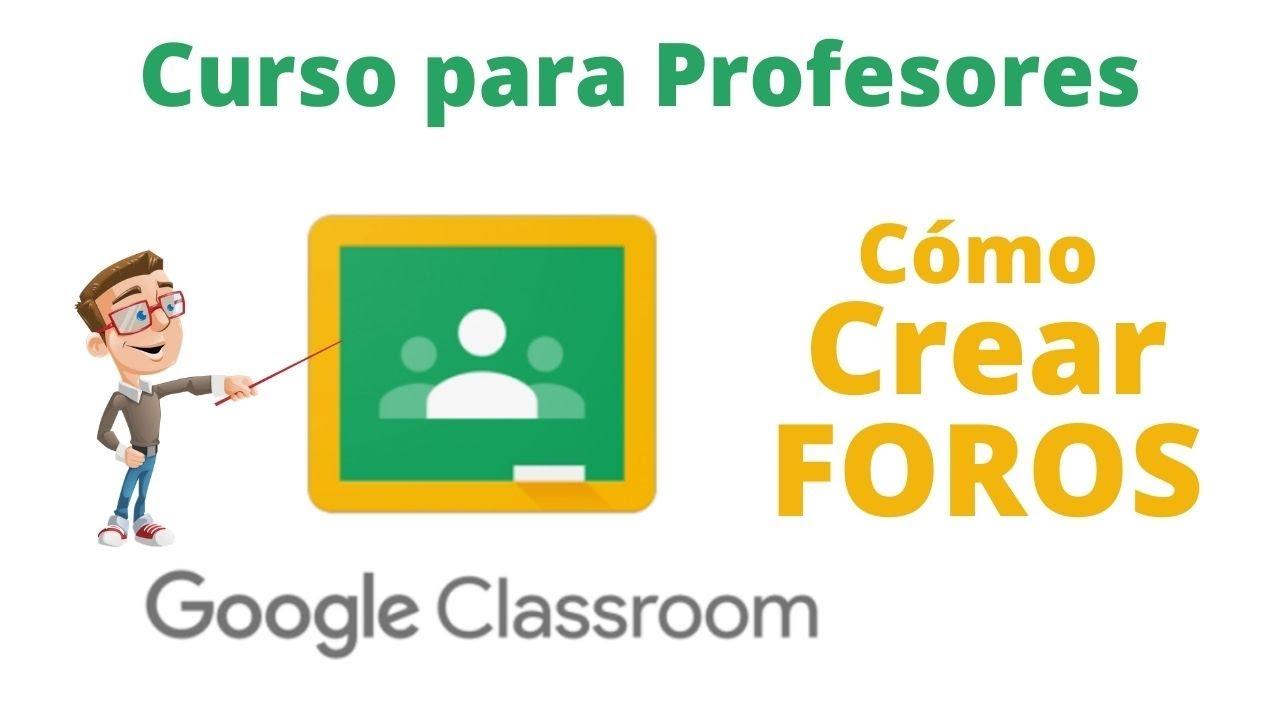 Crear Un Foro En Google Classroom Como Usar Google Classroom Google Classroom 2020 Youtube