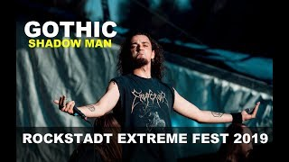 Gothic - Shadow Man - Live at Rockstadt Extreme Fest 2019