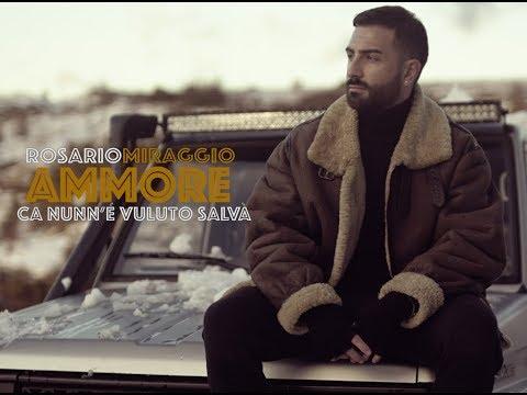 Rosario Miraggio - Ammore ca nunn e vulut salvà (Official video)