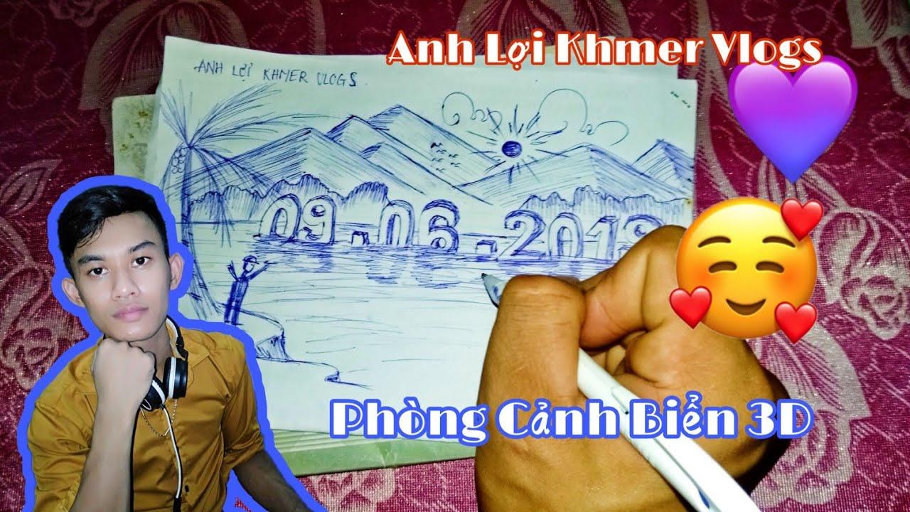 Vẽ Phòng Cảnh Biển 3D _ (គូគំនូរ) Anh Lợi Khmer Vlogs